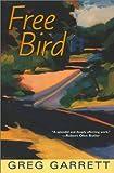 Free Bird, Greg Garrett, 0758201397