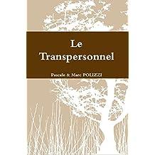 Le Transpersonnel: Son histoire y compris Jung, ses principes, ses outils (French Edition)