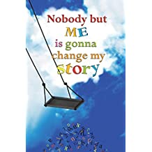 Nobody but Me is Gonna Change My Story: Blank Journal and Musical Theater Gift