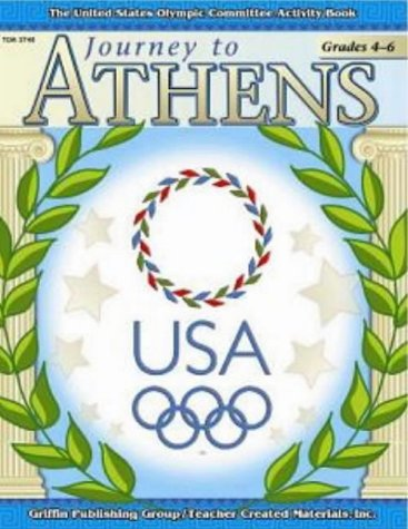 Journey to Athens: Grades 1-3 (United States Olympic Committee Curriculum Series) pdf epub