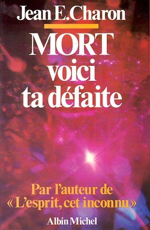 MORT, voici ta defaite - Jean E Charon