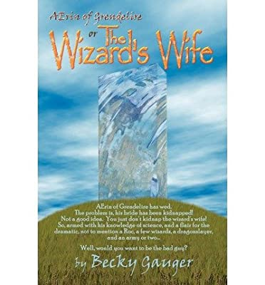 [ THE WIZARD'S WIFE: AERIN OF GRENDELIRE ]  Gauger, Becky ( AUTHOR ) May-10-2002 Paperback