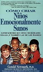 Como Criar Ninos Emocionalmente Sanos/How to Raise Emotionally Healthy Children