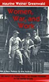 Women, War, and Work, Maurine W. Greenwald, 0801497337