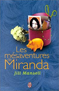Les Mésaventures de Miranda par Jill Mansell