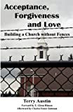 img - for Acceptance Forgiveness and Love: Building a Church Without Fences book / textbook / text book