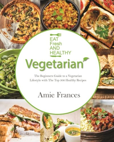 Vegetarian the beginners guide to a vegetarian lifestyle with the if creative vegetarian recipes are what you seek then look no further forumfinder Image collections
