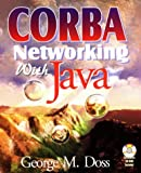 CORBA Networking with JAVA, George M. Doss, 1556226543