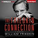 The Friedkin Connection: A Memoir Audiobook by William Friedkin Narrated by William Friedkin