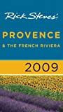 Provence and the French Riviera 2009, Rick Steves and Steve Smith, 1598801201