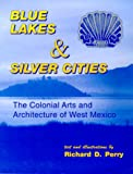 Blue Lakes and Silver Cities, Richard D. Perry, 0962081132