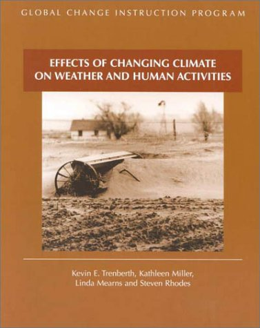 Effects of Changing Climate on Weather and Human Activities (Global Change Instruction Program)