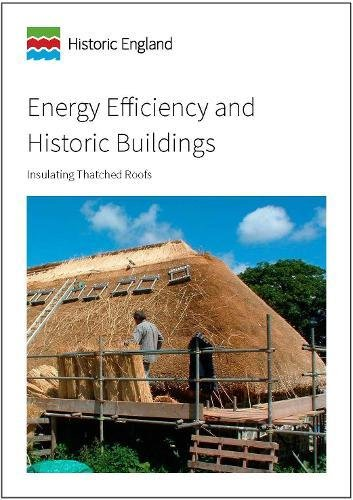 Energy Efficiency and Historic Buildings: Insulating Thatched Roofs