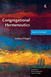 Congregational Hermeneutics: How Do We Read? (Explorations in Practical, Pastoral and Empirical Theology)