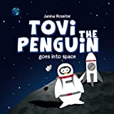 Tovi the Penguin: goes into space (Volume 4)