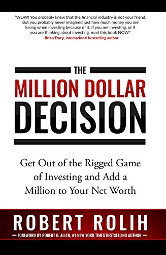 Dollar Net (The Million Dollar Decision: Get Out of the Rigged Game of Investing and Add a Million to Your Net)