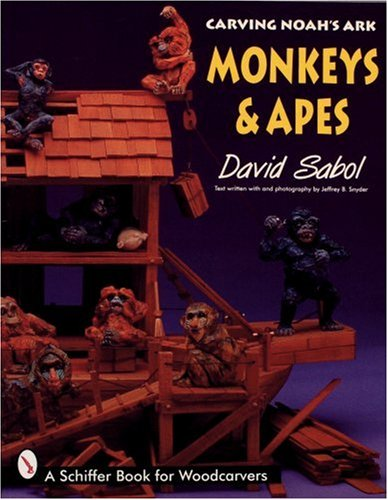 (Carving Noah's Ark: Monkeys and Apes (Schiffer Book for)