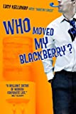 Who Moved My Blackberry?, Lucy Kellaway, 1401302513