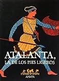 img - for Atalanta, la de los pies ligeros / Atalanta, the Light Foot (Sendero De Los Mitos) (Spanish Edition) book / textbook / text book
