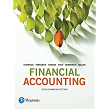 Financial Accounting, Sixth Canadian Edition Plus NEW MyLab Accounting with Pearson eText -- Access Card Package (6th Edition)