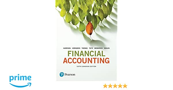 Financial accounting sixth canadian edition plus new mylab financial accounting sixth canadian edition plus new mylab accounting with pearson etext access card package 6th edition walter t harrison jr fandeluxe Gallery
