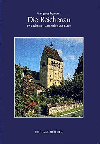 Die Reichenau im Bodensee: Geschichte und Kunst (Die Blauen Bücher)