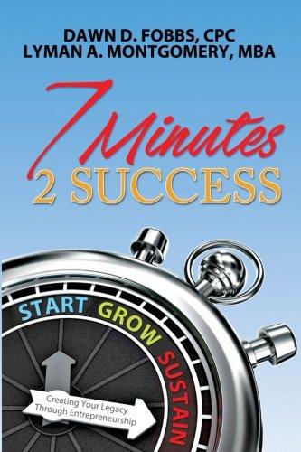 7 Minutes 2 Success: Creating Your Legacy Through Entrepreneurship pdf epub