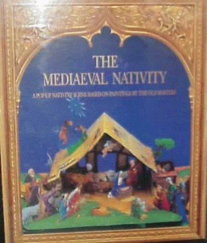 The Mediaeval Nativity: A Pop-Up Nativity Scene Based on Paintings by the Old Masters ()