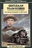 Gentleman Train Robber, Stan Sauerwein, 1554390494