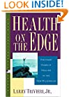 Health on the Edge: Visionary Views of Healing in the New Millenium (New Consciousness Reader)