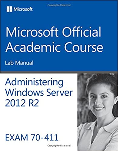 70-411 Administering Windows Server 2012 R2 Lab Manual (Microsoft Official Academic Course)