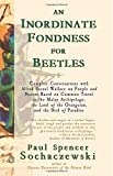 img - for An Inordinate Fondness for Beetles: Campfire Conversations with Alfred Russel Wallace on People and Nature Based on Common Travel in the Malay ... of the Orangutan, and the Bird of Paradise book / textbook / text book