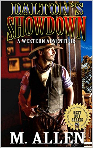 Dalton's Showdown: The United States Bounty Hunter Western Adventures:: The Reluctant Bounty Hunter: A Western Adventure From the author of