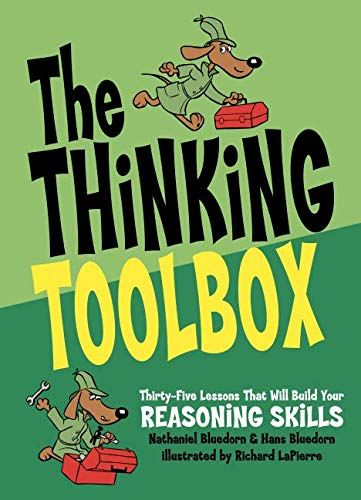The Thinking Toolbox: Thirty-Five Lessons That Will Build Your Reasoning Skills (Critical Thinking Activities For Middle School Students)