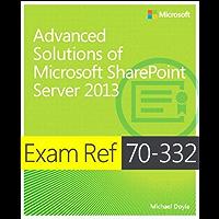 Exam Ref 70-332 Advanced Solutions of Microsoft SharePoint Server 2013 (MCSE): Advanced Solutions of Microsoft SharePoint Server 2013