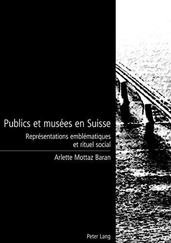 Download Publics et musées en Suisse: Représentations emblématiques et rituel social (French Edition) pdf epub