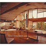 Nature Form & Spirit: The Life and Legacy of George Nakashima
