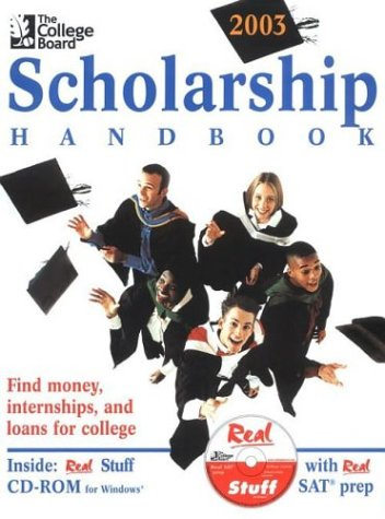 The College Board Scholarship Handbook 2003: All-New Sixth Edition