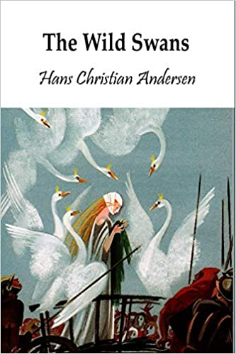 4fa06899274 The Wild Swans (Illustrated) Paperback – September 29, 2018. by Hans  Christian Andersen (Author)