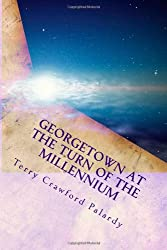 Georgetown at the Turn of the Millennium: When the Calendar Was Turning Twenty-One