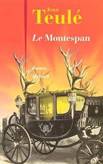 Le Montespan : roman, Teulé, Jean
