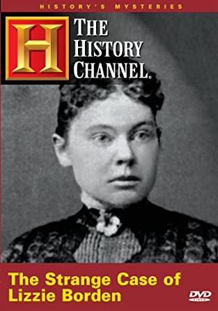 History's Mysteries - The Strange Case of Lizzie Borden (History Channel)
