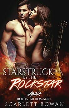 Starstruck by the Rockstar : Rockstar Romance  (Anna Book 1) by [Rowan, Scarlett]