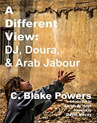 A Different View:  DJ, Doura, and Arab Jabour