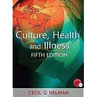 Culture, Health and Illness (Hodder Arnold Publication)