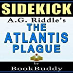 The Atlantis Plague: (The Origin Mystery 2) by A.G. Riddle -- Sidekick |  BookBuddy