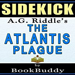 The Atlantis Plague: (The Origin Mystery 2) by A.G. Riddle -- Sidekick