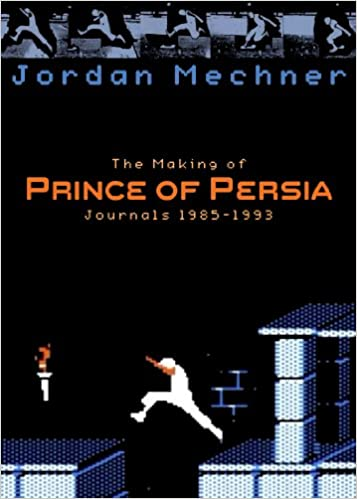 The Making of Prince of Persia - Jordan Mechner