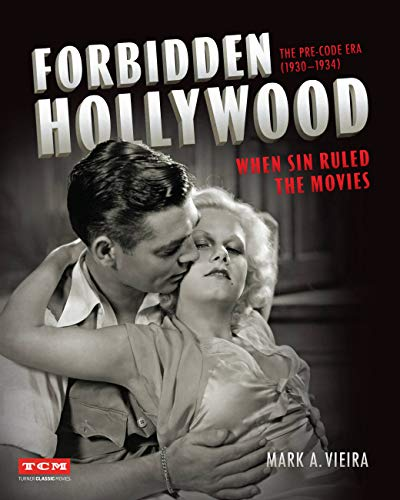 Pdf Entertainment Forbidden Hollywood: The Pre-Code Era (1930-1934) (Turner Classic Movies): When Sin Ruled the Movies