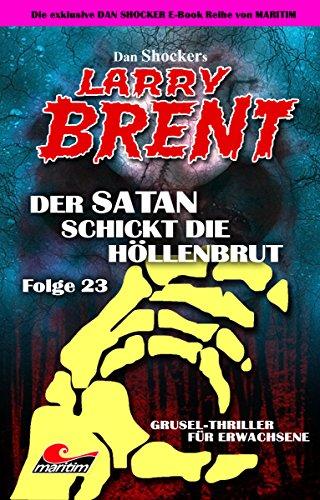 Dan Shockeru0027s LARRY BRENT 23 U2013 Der Satan Schickt Die Höllenbrut (German  Edition) By